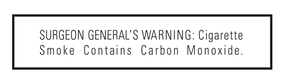 SURGEON GENERAL'S WARNING: Cigarette Smoke Contains Carbon Monoxide.